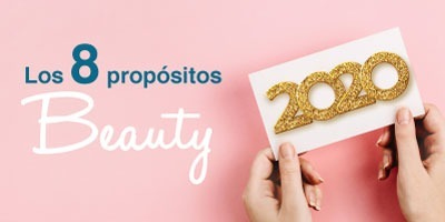 "Los 8 propósitos ""BEAUTY"" para este 2020"